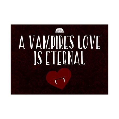 A Vampire's Love Is Eternal Print Heart With Fangs Picture Fun Scary Humor Halloween Seasonal Decoration Sign