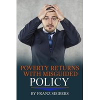 Poverty Returns with Misguided Policy by Franz Segbers - eBook