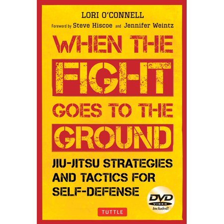 When the Fight Goes to the Ground : Jiu-Jitsu Strategies and Tactics for Self-Defense [DVD Included]