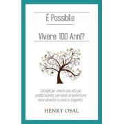 È possibile vivere 100 anni? - eBook