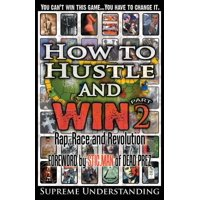 How to Hustle and Win, Part Two : Rap, Race and Revolution