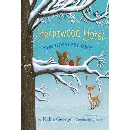 Heartwood Hotel, Book 2 The Greatest Gift (Heartwood Hotel, Book (He Gave The Greatest Gift Of All)