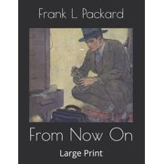 From Now On : Large Print