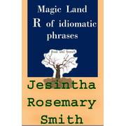 Magic Land R of idiomatic phrases - eBook
