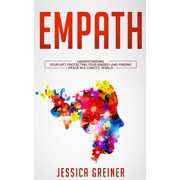 Empath: Understanding Your Gift, Protecting your Energy and Finding Peace in a Chaotic World (Paperback)