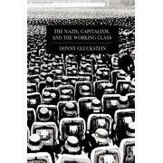 The Nazis, Capitalism, and the Working Class (Paperback)