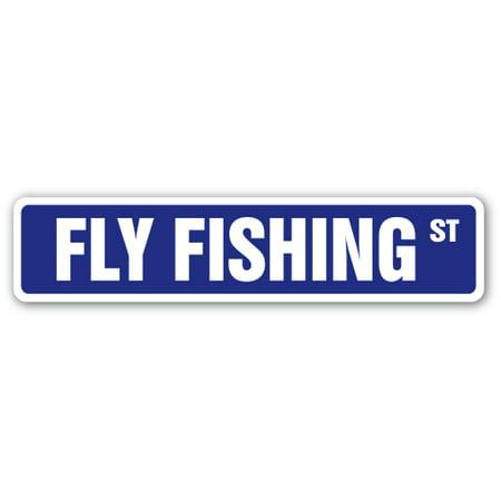 - FLY FISHING Street Sign rods reel lures fisherman boat | Indoor/Outdoor | 24