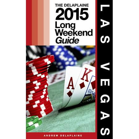 Las Vegas: The Delaplaine 2015 Long Weekend Guide - eBook