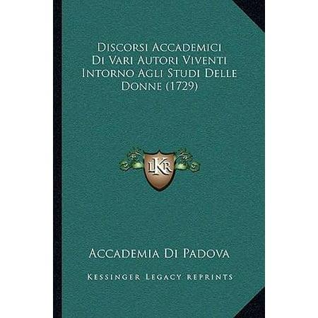 Discorsi Accademici Di Vari Autori Viventi Intorno Agli Studi Delle Donne  1729