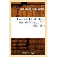 Oeuvres de J.-L. de Guez, Sieur de Balzac. Tome 1 (Éd.1854)