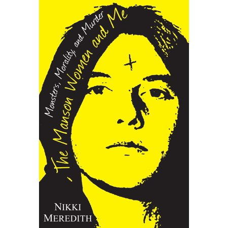 Women Mobster (The Manson Women and Me : Monsters, Morality, and)