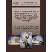 People of State of New York Ex Rel International Bridge Co V. State Tax Commission U.S. Supreme Court Transcript of Record with Supporting Pleadings