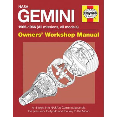 NASA Gemini 1965-1966 (All Missions, All Models) : An Insight Into Nasa's Gemini Spacecraft, the Precursor to Apollo and the Key to the - Space Crafts