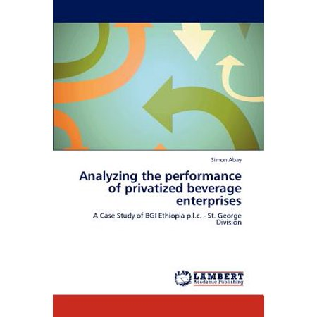 Performance Beverage (Analyzing the Performance of Privatized Beverage Enterprises)