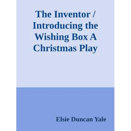 The Inventor / Introducing the Wishing Box A Christmas Play - (The Cargo Container Improved Distribution By Introducing)