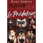 Le Prdateur: Plaisir et Douleur - eBook