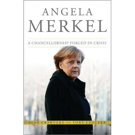 Angela Merkel : A Chancellorship Forged in Crisis - Flying Merkel