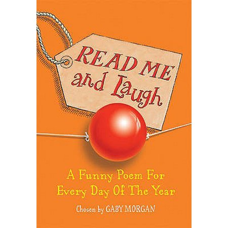Read Me and Laugh : A Funny Poem for Every Day of the Year. Chosen by Gaby Morgan (Funny Halloween Poems For Adults)