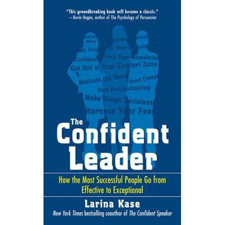 The Confident Leader: How the Most Successful People Go From Effective to Exceptional - (Most Successful Business People In The World)