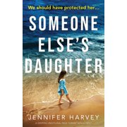 Someone Else's Daughter: A gripping emotional page turner with a twist (Paperback)