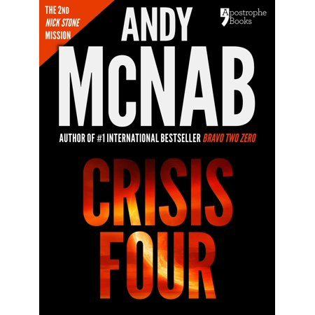 Crisis Four (Nick Stone Book 2): Andy McNab's best-selling series of Nick Stone thrillers - now available in the US, with bonus material - (Best Selling Thrillers 2019)