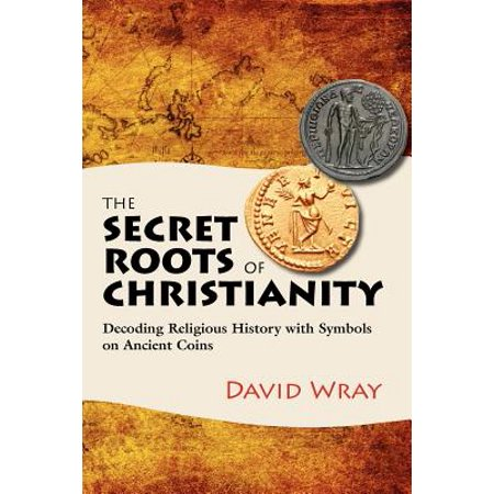 Image result for The Secret Roots of Christianity: Decoding Religious History with Symbols on Ancient Coins