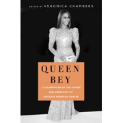 Queen Bey : A Celebration of the Power and Creativity of Beyonc Knowles-Carter