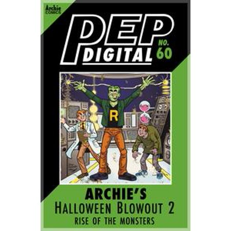Pep Digital Vol. 060: Archie Halloween Blowout 2: Rise of the Monsters - eBook - Halloween Blowout