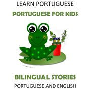 Learn Portuguese: Portuguese for Kids - Bilingual Stories in English and Portuguese - eBook