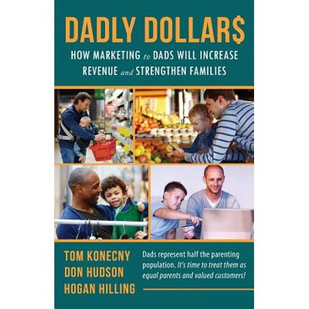 Toms Promotion (DADLY Dollar$: How Marketing to Dads Will Increase Revenue and Strengthen)