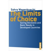 The Limits of Choice : Saving Decisions and Basic Needs in Developed Countries
