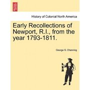 Early Recollections of Newport, R.I., from the Year 1793-1811.