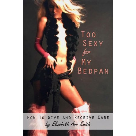 - Too Sexy For My Bedpan - eBook