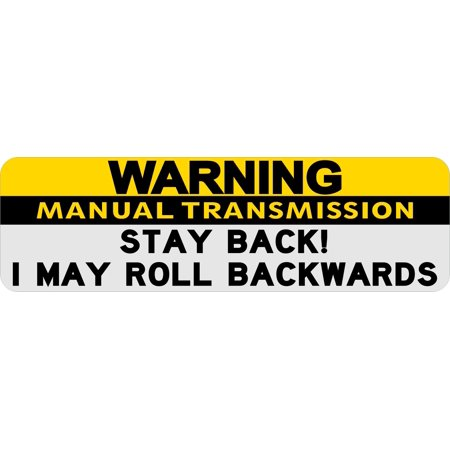Magneto Manual - 10in x 3in Stay Back I May Roll Warning Manual Transmission Magnet