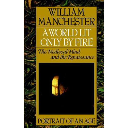A World Lit Only by Fire - eBook (A World Lit Only By Fire Chapter Summaries)