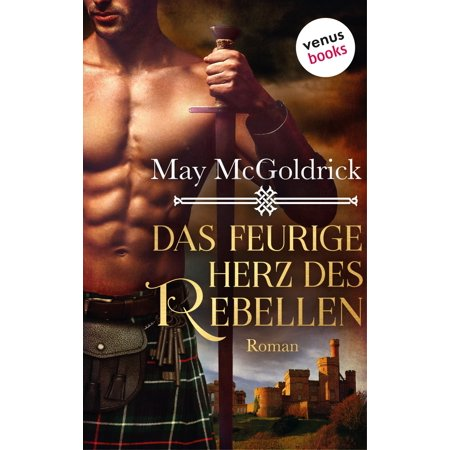 Das feurige Herz des Rebellen: Ein Highland Treasure-Roman - Band 2 - eBook