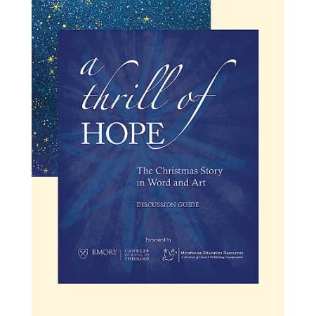 A Thrill of Hope [discussion Guide] : The Christmas Story in Word and Art