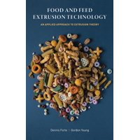 Food and Feed Extrusion Technology: An Applied Approach to Extrusion Theory (Hardcover)