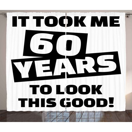 60th Birthday Decorations Curtains 2 Panels Set It Took Me 60 Years Party Quote Slogan Admire