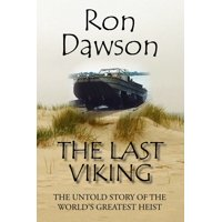 The Last Viking : The Untold Story of the World's Greatest Heist