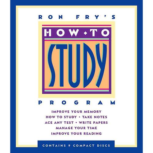 Ron Fry's How to Study Program: Improve Your Memory: How To Study, Take Notes, Ace Any Test, Write Papers, Manage Your Time, Improve Your Reading