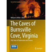 The Caves of Burnsville Cove, Virginia : Fifty Years of Exploration and Science