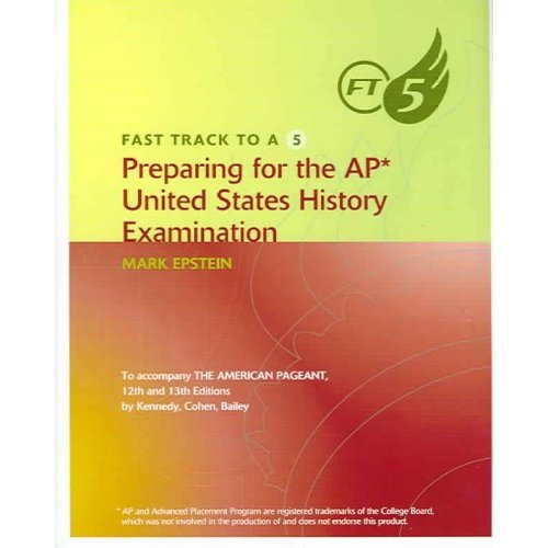 Fast Track to a 5: Preparing for the AP United States History Examination