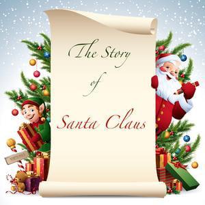 The Story of Santa Claus - - Story Of Santa Claus
