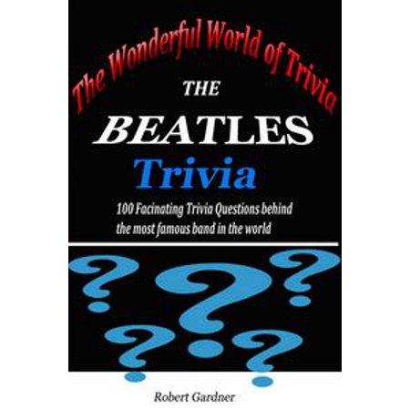 The Wonderful World of Trivia: The Beatles Trivia - eBook (World Trivia)