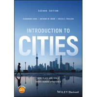 Introduction to Cities : How Place and Space Shape Human Experience