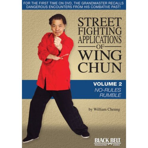 Street Fighting Applications Of Wing Chun, Vol. 2: No-Rules Rumble