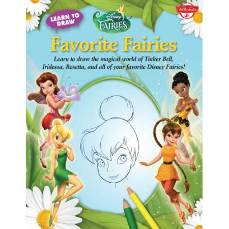 Learn to Draw Disney's Favorite Fairies : Learn to Draw the Magical World of Tinker Bell, Silver Mist, Rosetta, and All of Your Favorite Disney - Disney World Orlando Halloween
