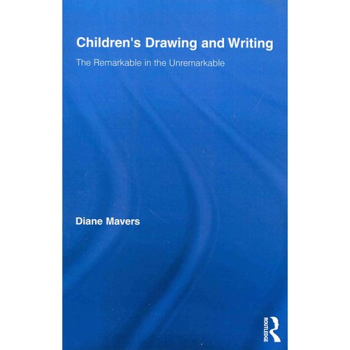 Children's Drawing and Writing: The Remarkable in the Unremarkable