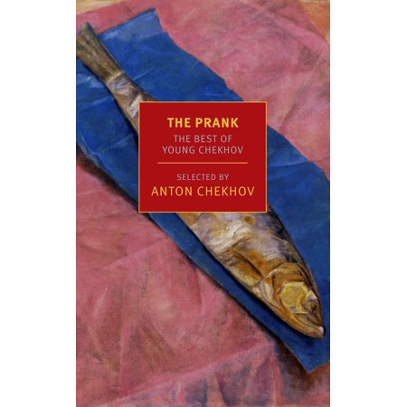 The Prank : The Best of Young Chekhov